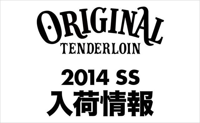 TENDERLOIN 2014 spring new arrival