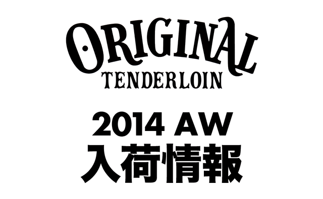 TENDERLOIN 2014 AUTUMN WINTER